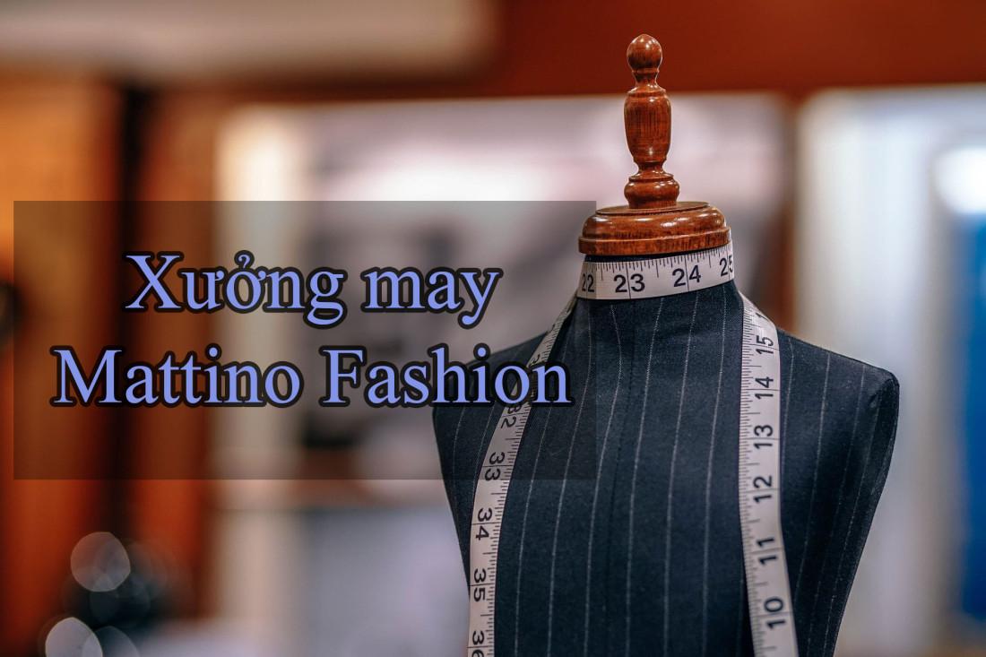 Xưởng Mattino Fashion